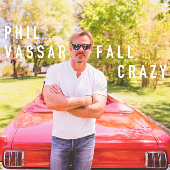 Phil Vassar - Fall Crazy
