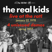 The Real Kids - Live at the Rat! January 22 1978/ Spring 1977 Demos