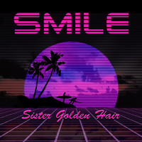 Smile - Sister Golden Hair