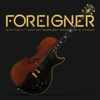 Foreigner - Foreigner with the 21st Century Symphony Orchestra & Chorus (Live)