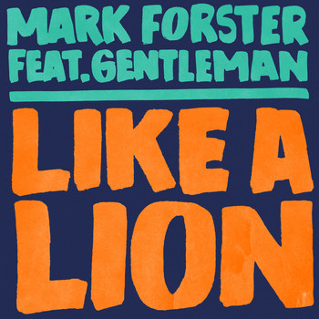 Mark Forster feat. Gentleman - Like a Lion