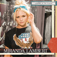 Miranda Lambert - Keeper of the Flame (Radio Edit)