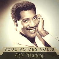 Otis Redding - Soul Voices Vol. 3