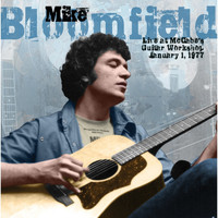 Mike Bloomfield - Live at McCabe's Guitar Workshop