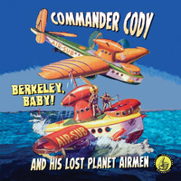 Commander Cody - Berkeley, Baby! (Explicit)