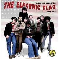 The Electric Flag - Live from California 1967-1968