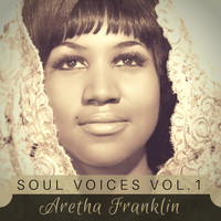 Aretha Franklin - Soul Voices Vol. 1