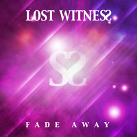 Lost Witness - Fade Away
