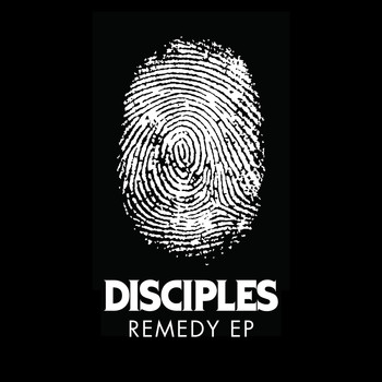 Disciples - Remedy - EP