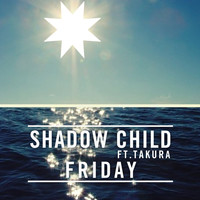 Shadow Child - Friday