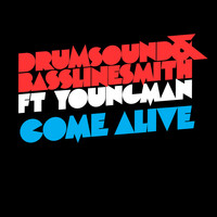 Drumsound & Bassline Smith - Come Alive