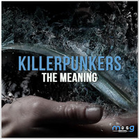 Killerpunkers - The Meaning