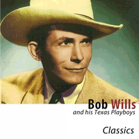 Bob Wills - Classics (Remastered)
