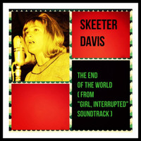 "Skeeter Davis - The End of the World (From ""Girl, Interrupted"" Soundtrack)"