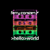 Ferry Corsten - Hello World