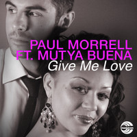 Paul Morrell - Give Me Love