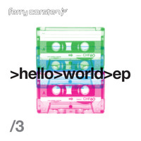 Ferry Corsten - Hello World EP 3
