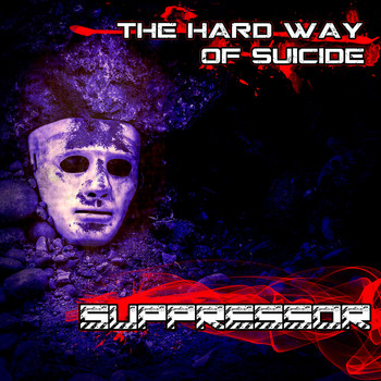 Suppressor - The Hard Way of Suicide
