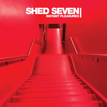 Shed Seven - Instant Pleasures (Deluxe)