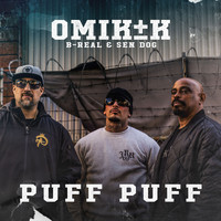Omik K - Puff Puff (feat. B-Real & Sen Dog) (Explicit)