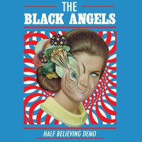 The Black Angels - Half Believing (Demo)