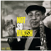 Johnny Hodges - Not So Dukish