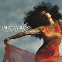 Diana Ross - Ain't No Mountain High Enough: The Remix Album