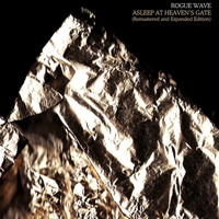 Rogue Wave - Asleep At Heaven's Gate (Remastered And Expanded Edition)