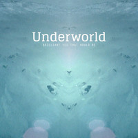 Underworld - Brilliant Yes That Would Be