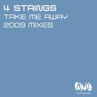 4 Strings - Take Me Away (2009 Mixes)