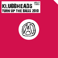 Klubbheads - Turn Up The Bass 2010 (Remixes)