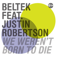 Beltek - We Weren't Born to Die