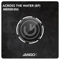 Anderson (USA) - Across The Water EP
