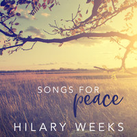 Hilary Weeks - Songs for Peace