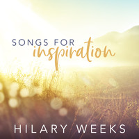 Hilary Weeks - Songs for Inspiration