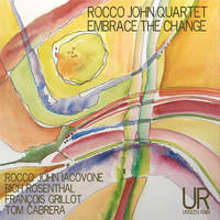 Rocco John Quartet - Embrace the Change