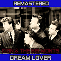 Dion And The Belmonts - Dream Lover (Remastered)