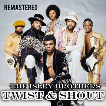 The Isley Brothers - Twist and Shout (Remastered)