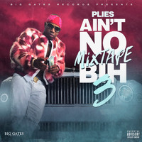 Plies - Ain't No Mixtape Bih 3 (Explicit)