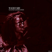 Wacky Kid - Wasted Generation EP