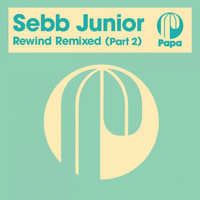 Sebb Junior - Rewind Remixed, Pt. 2