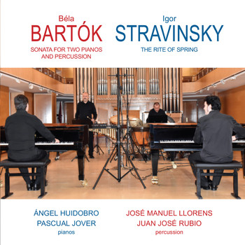 Ángel Huidobro & Pascual Jover - Béla Bartók: Sonata for Two Pianos and Percussion. Igor Stravinsky: the Rite of Spring