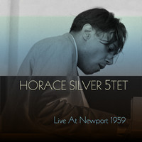 Horace Silver - Horace Silver 5TET: Live at Newport 1959