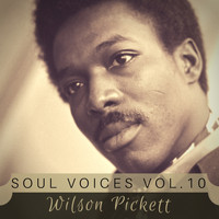 Wilson Pickett - Soul Voices Vol. 10