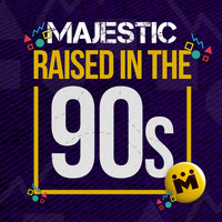 Majestic - Raised in the 90s