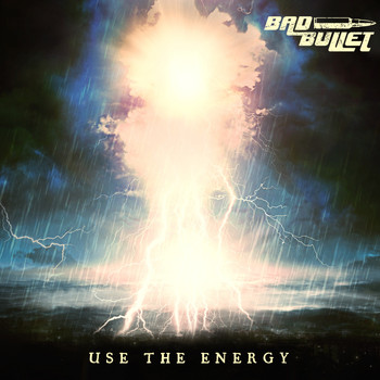 Bad Bullet - Use the Energy (Explicit)