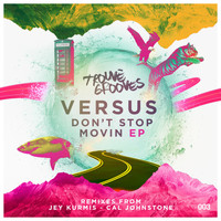 Versus - Dont Stop Movin'