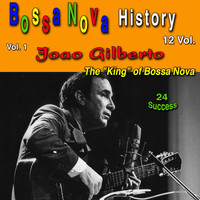Joao Gilberto - Bossa Nova History, Vol. 1 (The King Of Bossa Nova) (24 Success)