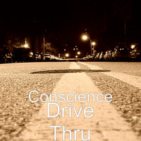 Conscience - Drive Thru (Explicit)