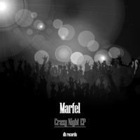 Marfel - Crazy Night EP